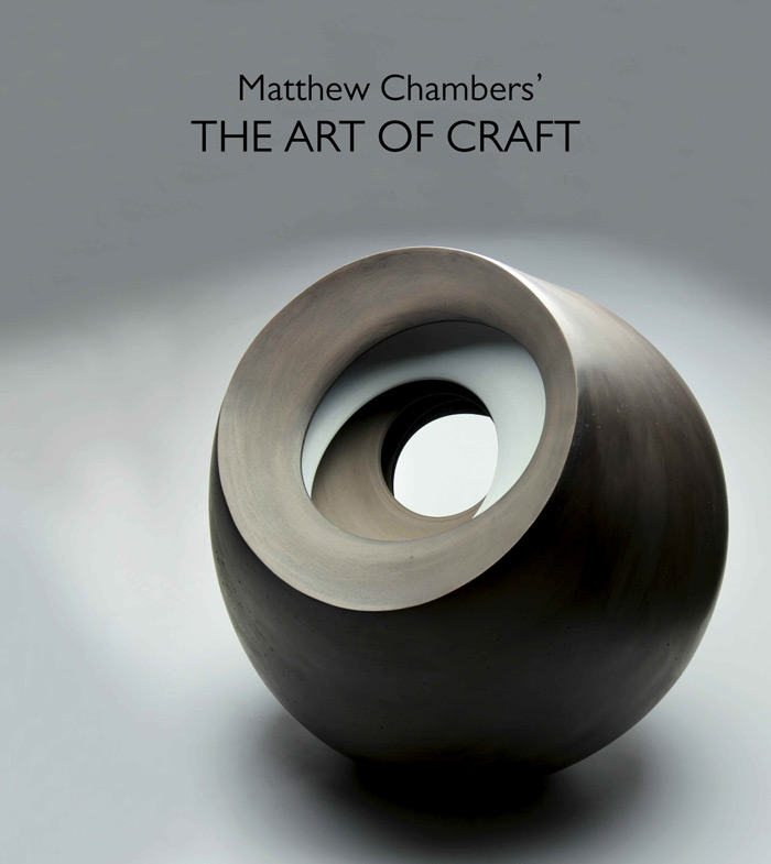 Matthew Chambers. THE ART OF CRAFT - Exhibition